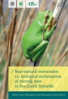 Near-natural restoration vs. technical reclamation of mining sites in the Czech Republic